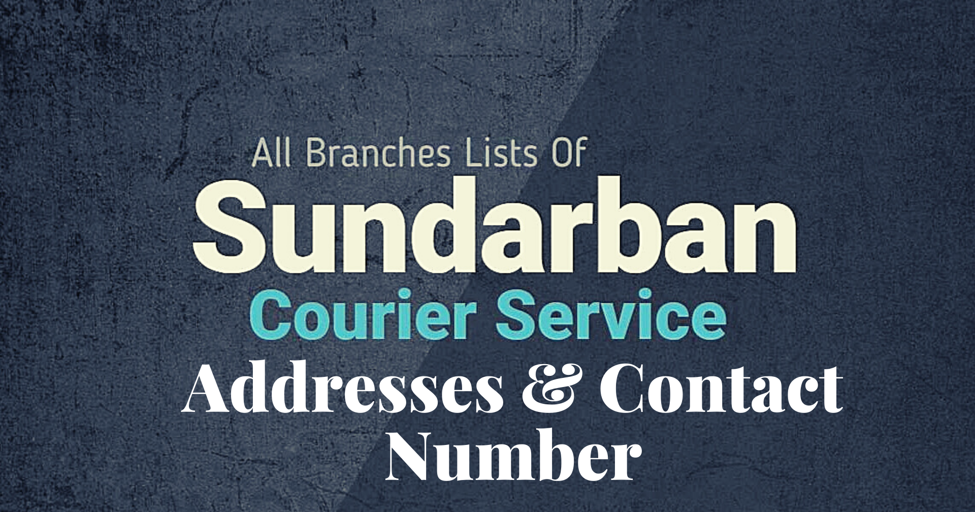 Sundarban Courier Service All office Addresses & Contact Number