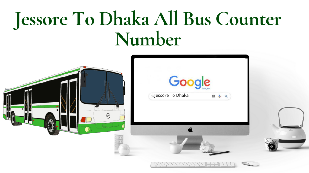 Jessore To Dhaka All Bus Counter Number